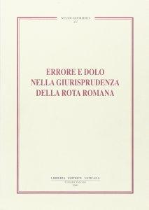 Copertina di 'Errore e dolo nella giurisprudenza della Rota romana'