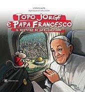 Topo Jorge, Papa Francesco e il mistero di Gerusalemme - Ceriani Ivano