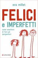 Felici e imperfetti - Eva Millet