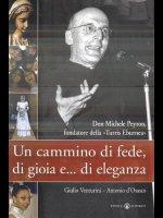Un cammino di fede, di gioia e... di eleganza - D'Osasco Antonio, Venturini Giulio