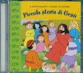 Piccola Storia di Gesù - Daniela Cologgi, Claudio Scotti Galletta, Franco Zulian