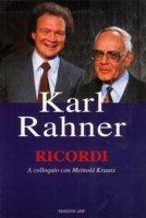 Ricordi. A colloquio con Meinold Krauss - Rahner Karl