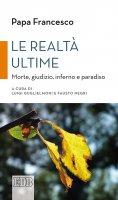Le realtà ultime - Francesco (Jorge Mario Bergoglio)