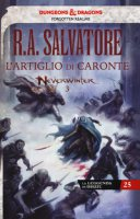 L' artiglio di Caronte. Neverwinter. La leggenda di Drizzt - Salvatore R. A.