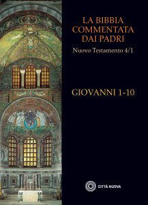 Copertina di 'La Bibbia commentata dai Padri. Giovanni 1-10'