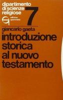 Introduzione storica al Nuovo Testamento - Gaeta Giancarlo