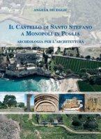 Il castello di Santo Stefano a Monopoli in Puglia. Archeologia per l'architettura - Diceglie Angela