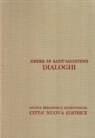 Opera omnia vol. III/1 - Dialoghi - Agostino (sant')
