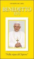 Benedetto XVI. «Nella vigna del Signore» - De Carli Giuseppe
