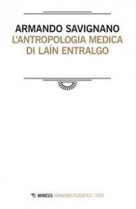 Copertina di 'L' antropologia medica di Laín Entralgo'