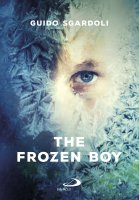 The Frozen Boy - Guido Sgardoli