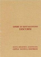 Opera omnia vol. XXXII/2 - Discorsi [230-272/B] - Agostino (sant')