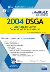 Copertina di 'Il manuale del concorso. 2004 DSGA. Direttori dei servizi generali ed amministrativi. Manuale completo per la preparazione'