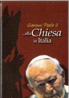 Giovanni Paolo II alla Chiesa in Italia. Discorsi alla Conferenza episcopale italiana e in occasione di eventi ecclesiali 1992-2004 - Giovanni Paolo II