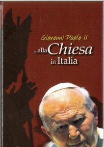 Copertina di 'Giovanni Paolo II alla Chiesa in Italia. Discorsi alla Conferenza episcopale italiana e in occasione di eventi ecclesiali 1992-2004'