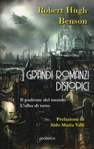 Copertina di 'I grandi romanzi distopici'