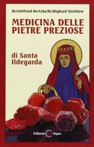 Copertina di 'Medicina delle pietre preziose di santa Ildegarda'