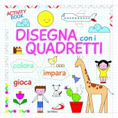 Disegna con i quadretti. Activity book - Cristina Raiconi