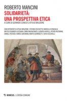Solidarietà: una prospettiva etica - Mancini Roberto