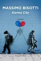 Karma city - Bisotti Massimo