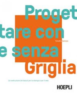 Copertina di 'Progettare con e senza griglia. La costruzione del layout per la stampa e per il web'