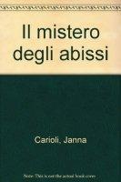 Il mistero degli abissi - Carioli Janna, Mattia Luisa