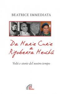 Copertina di 'Da Marie Curie a Rigoberta Menchù'