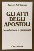 Gli Atti degli Apostoli. Introduzione e commento - Fitzmyer Joseph A.