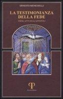 La testimonianza della fede negli Atti degli Apostoli - Menichelli Ernesto