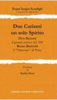 Due Carismi un solo Spirito - Fratel Sergio Scardigli (comunità dei figli di Dio)