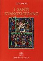 I santi evangelizzano