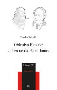 Copertina di 'Obiettivo Platone: a lezione da Hans Jonas'