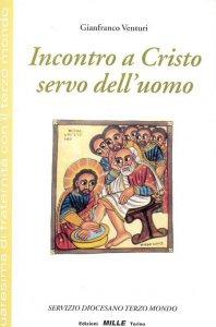 Copertina di 'Incontro a Cristo servo dell'uomo'
