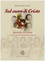 Sul cuore di Cristo - Francesco Asti