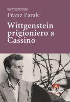 Wittgenstein prigioniero a Cassino - Parak Franz