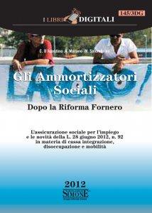 Copertina di 'Gli Ammortizzatori Sociali - Dopo la Riforma Fornero'