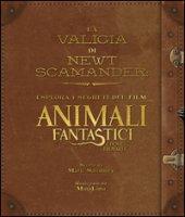 La valigia di Newt Scamander. Esplora i segreti del film Animali fantastici e dove trovarli. Ediz. illustrata - Salisbury Mark
