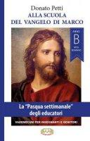 Alla scuola del Vangelo di Marco. La «Pasqua settimanale» degli educatori, anno B, rito romano
