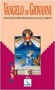 Copertina di 'Vangelo di Giovanni. Traduzione interconfessionale dal testo greco in lingua corrente'