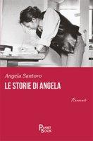 Le storie di Angela - Santoro Angela