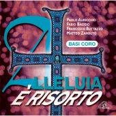Alleluia è risorto. CD - Basi Coro Canti Pasquali per la Messa con i Giovani - Aa. Vv.