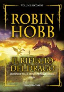 Copertina di 'Il rifugio del drago. Cronache delle giungle della pioggia'