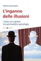 L'inganno delle illusioni - Scquizzato Paolo