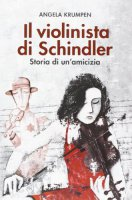 Il violinista di Schindler - Angela Krumpen