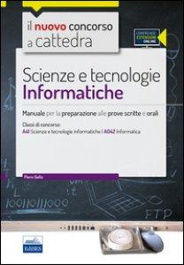 Copertina di 'CC 4/56 scienze e tecnologie informatiche. Manuale per la preparazione alle prove scritte e orali. Classi di concorso: A41, A042. Con espansione online'