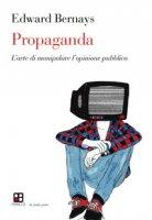 Propaganda. L'arte di manipolare l'opinione pubblica - Bernays Edward L.
