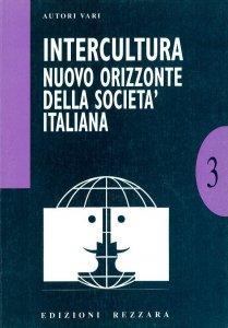 Copertina di 'Intercultura. Nuovo orizzonte della società italiana'