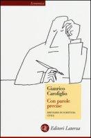 Con parole precise. Breviario di scrittura civile - Carofiglio Gianrico