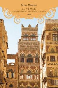 Copertina di 'El Yemen. Primo viaggio tra Àden e Sanâa'