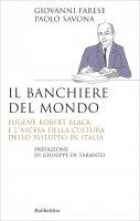 Il banchiere del mondo - Giovanni Farese, Paolo Savona